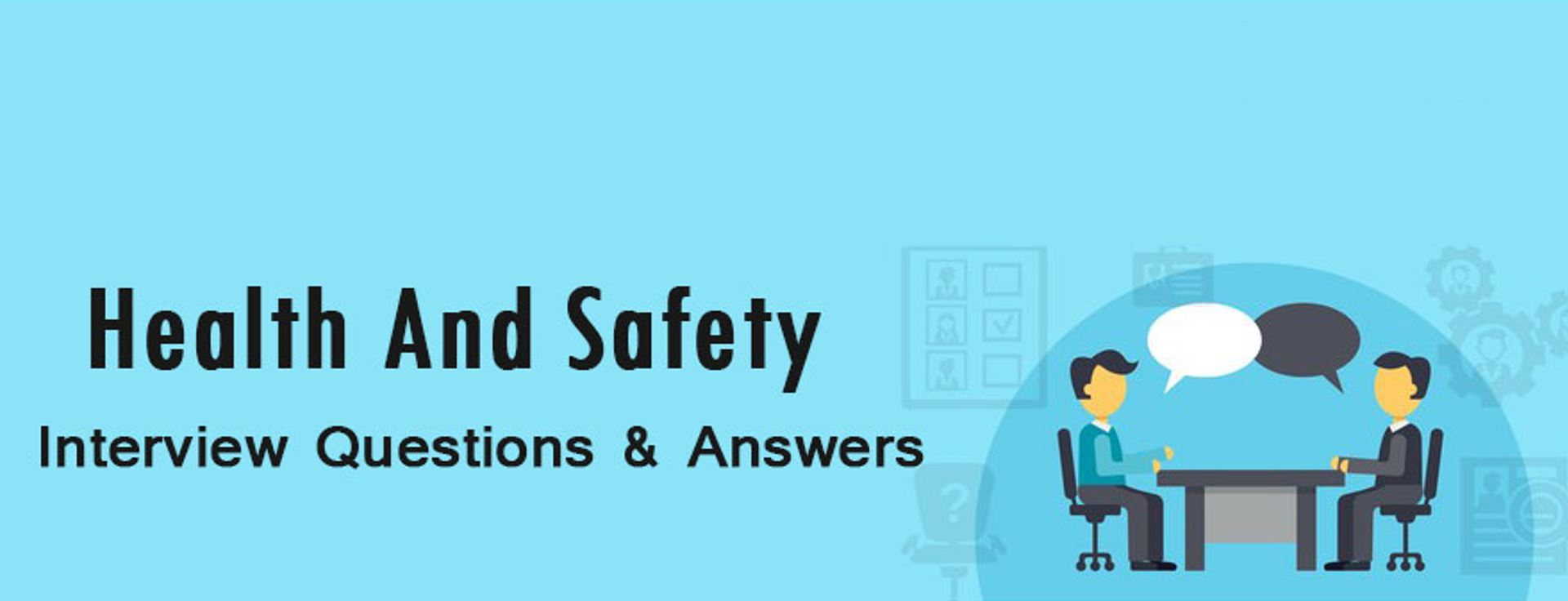 Safety interview Questions and Answers Part 1